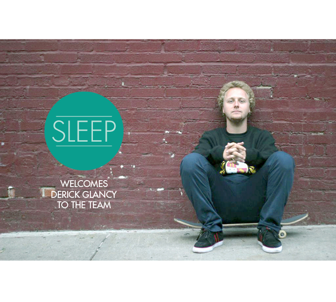 Sleep Skateboards Welcomes Derick Glancy.