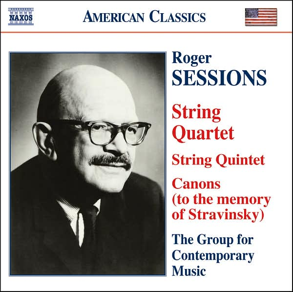 Roger Sessions: String Quintet, String Quartet no. 1, Six Pieces For Violoncello, Canons