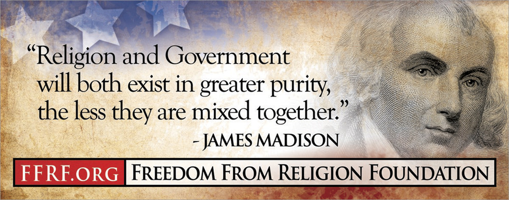 James Madison quote brought to you by the Freedom From Religion Foundation
