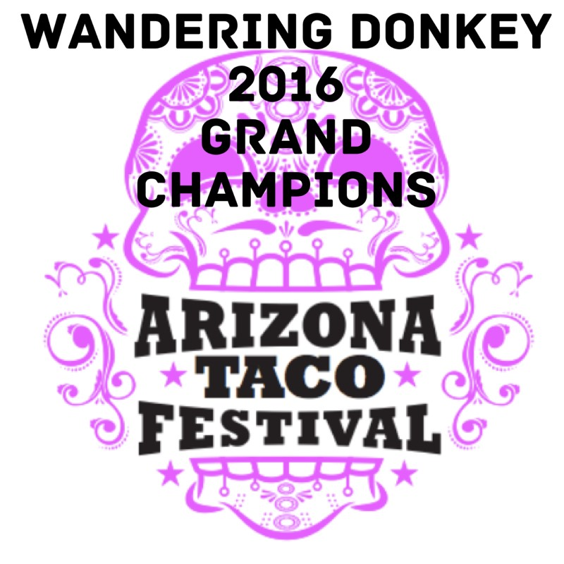 GRILLED ADDICTION IS PROUD THAT OUR SISTER TRUCK WON THE 2016 ARIZONA TACO FESTIVAL GRAND CHAMPIONSHIP!!!!!!