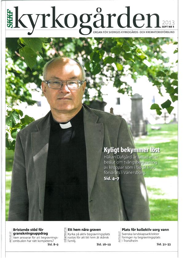 Tidningen Kyrkogården, Sveriges kyrkogårds- och krematorieförbunds tidning. Text och bild.