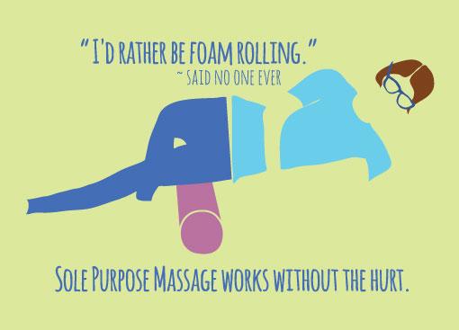 Foam Rolling Jokes Sole Purpose Massage