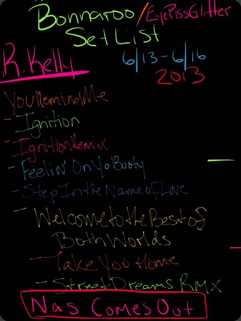 Eyepissglitter. Bonnaroo 2013 Setlist. R. Kelly Edition.