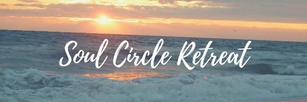 Soul Circle Retreat.jpg