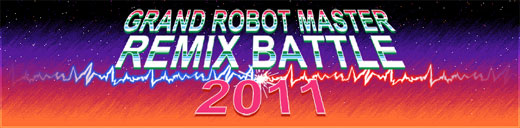 Grand Robot Master Remix Battle 2011