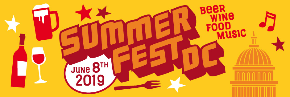Summerfest DC • Craft Beer + Wine + Music Festival • Washington, DC • June 8th, 2019