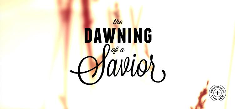 Dawning of a Savior NEW.jpg