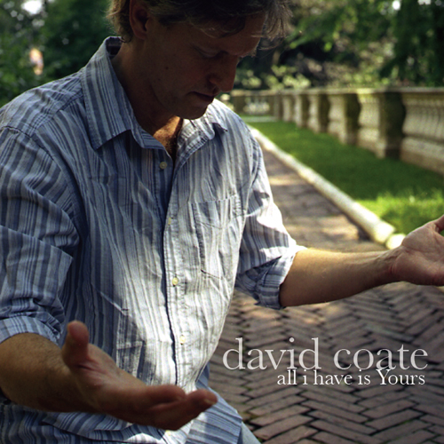 All I Have Is Yours - David Coate