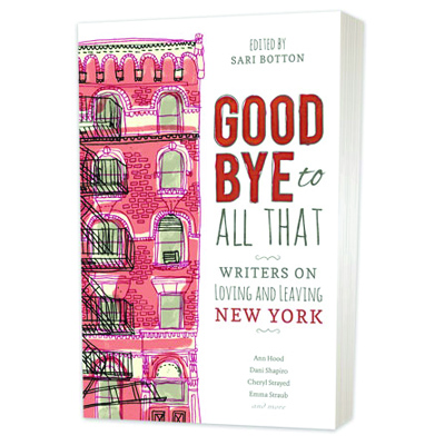 Goodbye to all that   Writers on loving and leaving New York