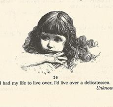 If I had my life to live over, I'd live over a delicatessen May 9, 2014 – June 15, 2014
