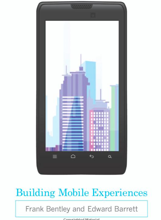 Building Mobile Experiences by Frank Bentley and Edward Barrett