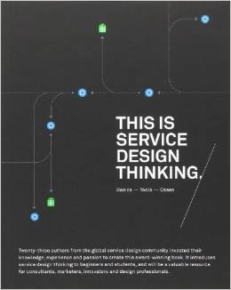 This is Service Design Thinking: Basics, Tools, Cases by Marc Stickdorn and Jakob Schneider