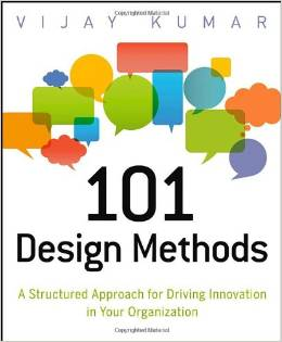 101 Design Methods: A Structured Approach for Driving Innovation in Your Organization Paperback by Vijay Kumar