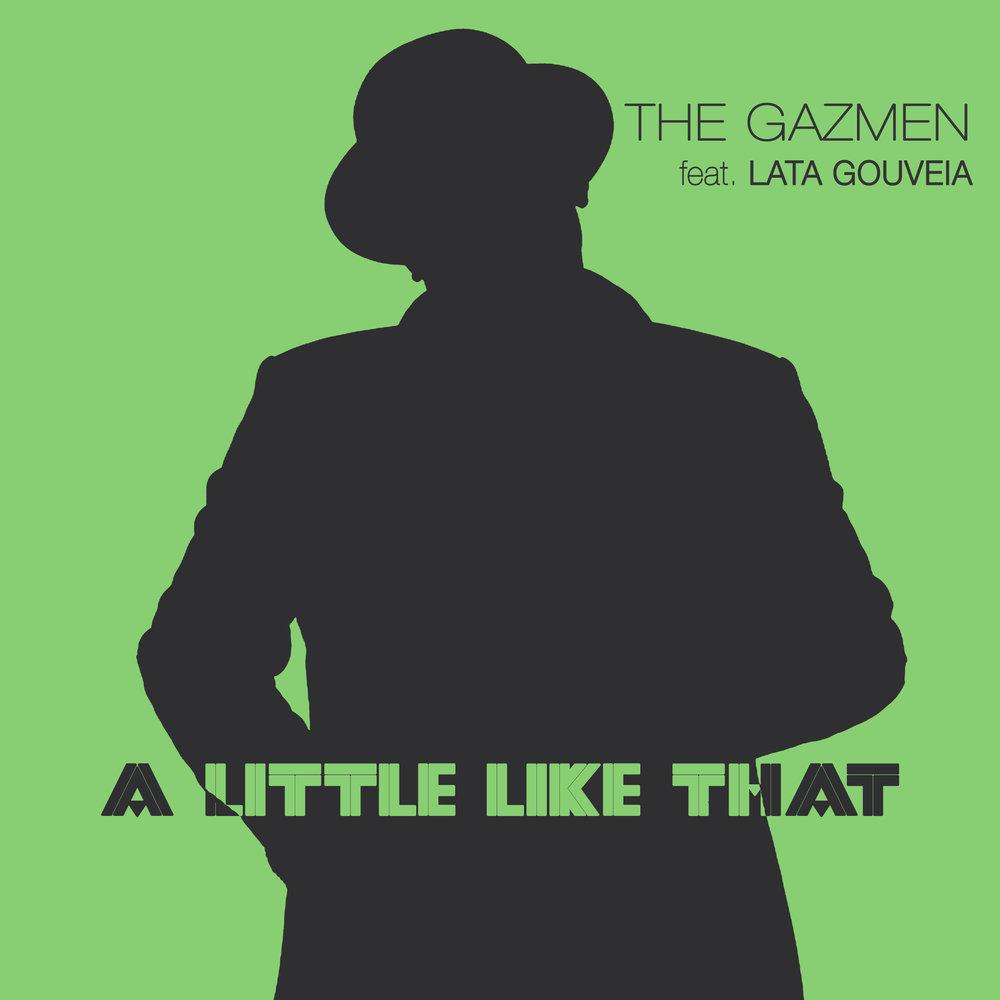 The Gazmen feat. Lata Gouveia - A Iittle like that.jpg