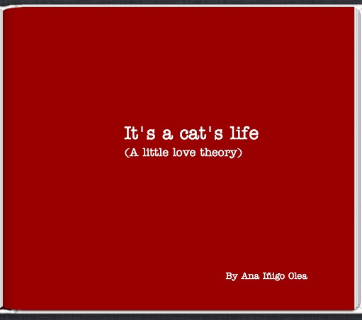 It's A Cat's Life. A Little Love Theory.