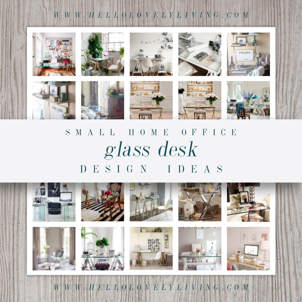 Small Home Office Design Ideas Glass Desk Hello Lovely