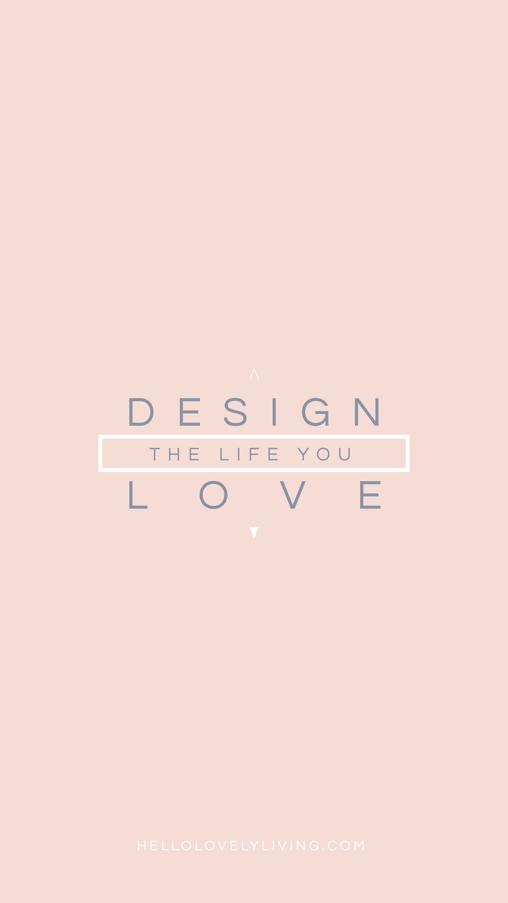 Design The Life You Love | HelloLovelyLiving.com