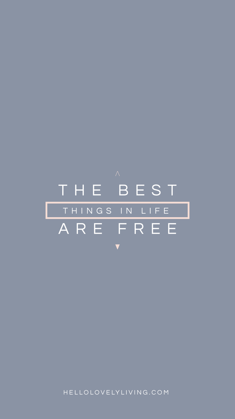 The Best Things In Life Are Free | HelloLovelyLiving.com