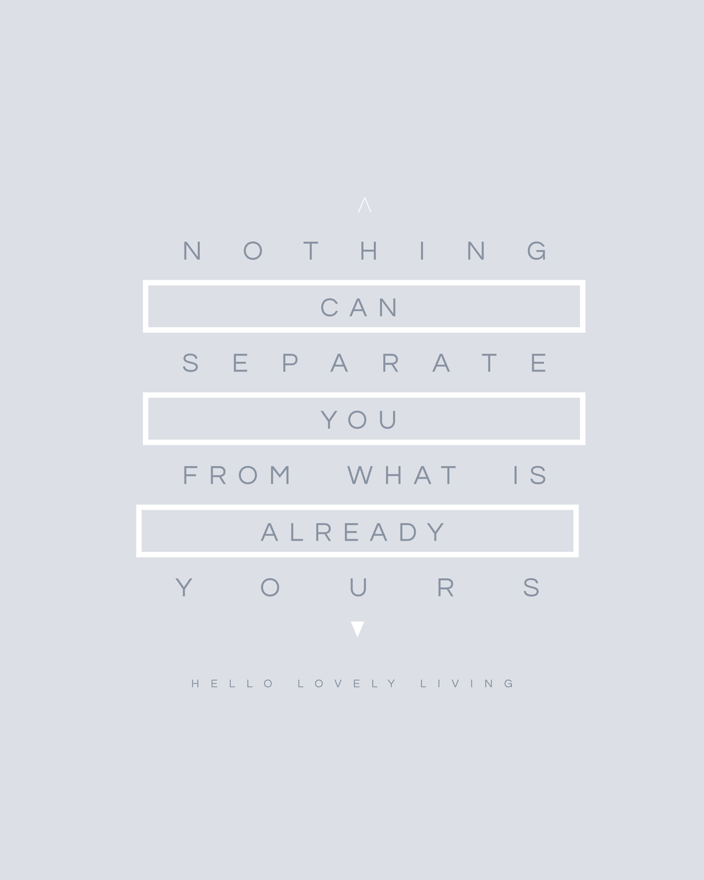 HelloLovelyLiving.com | Nothing Can Separate You From What Is Already Yours