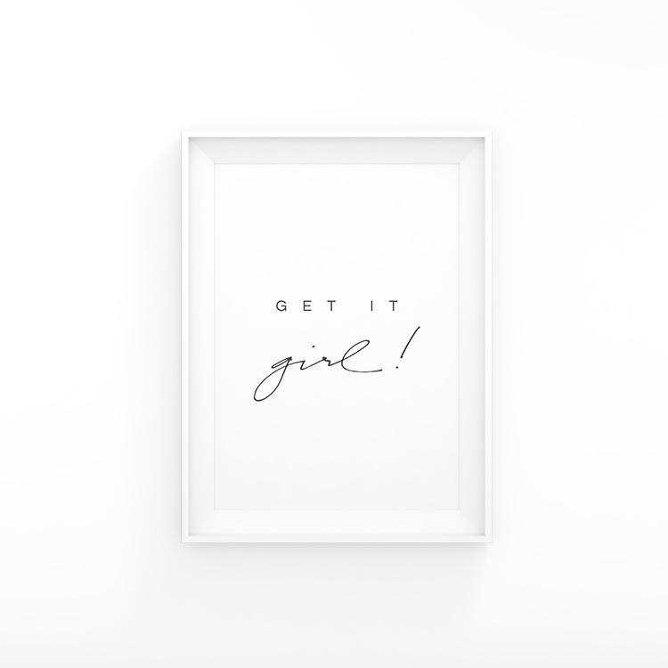 hellolovelyliving-get-it-girl-print-white-frame.jpg