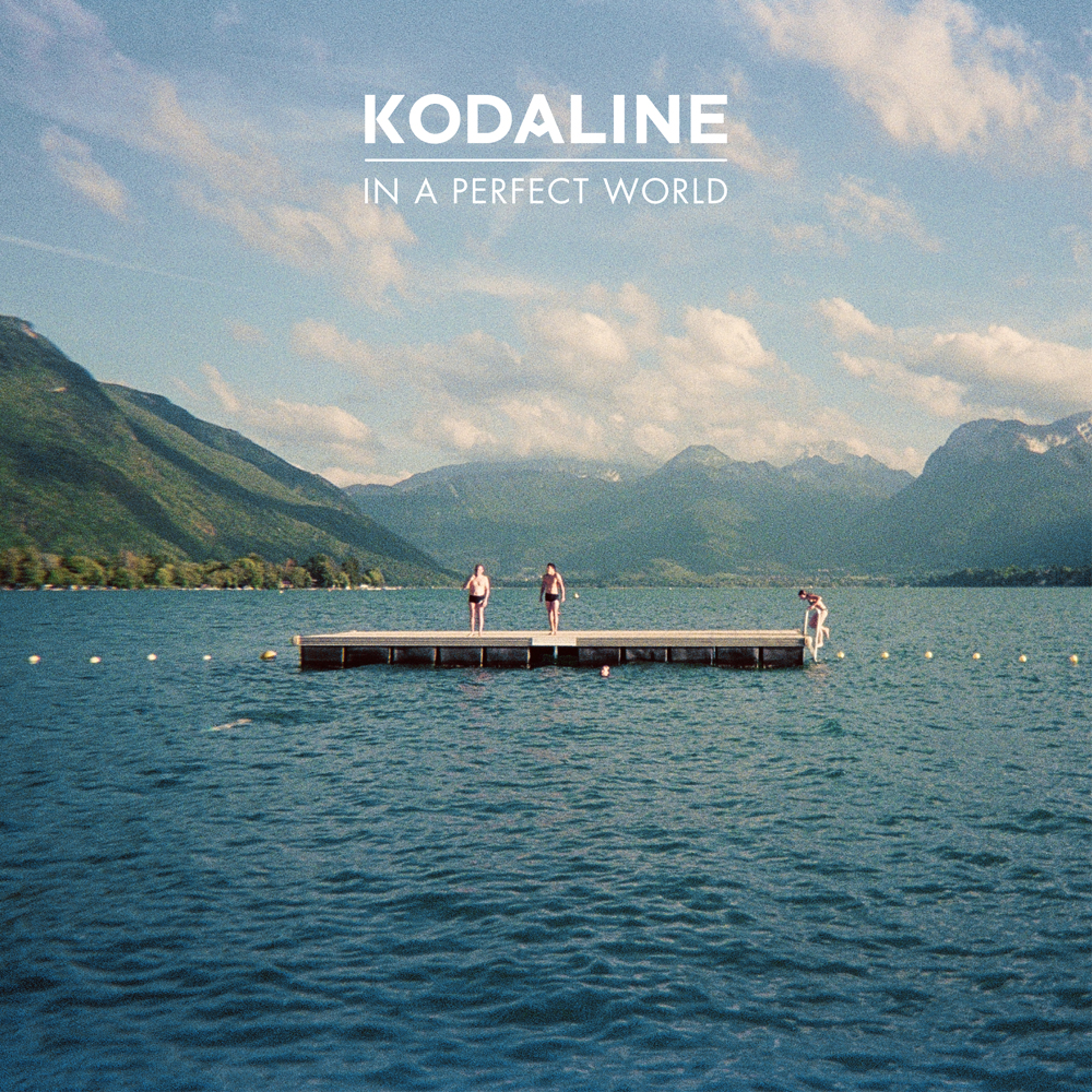 KODALINE-IN A PERFECT WORLD