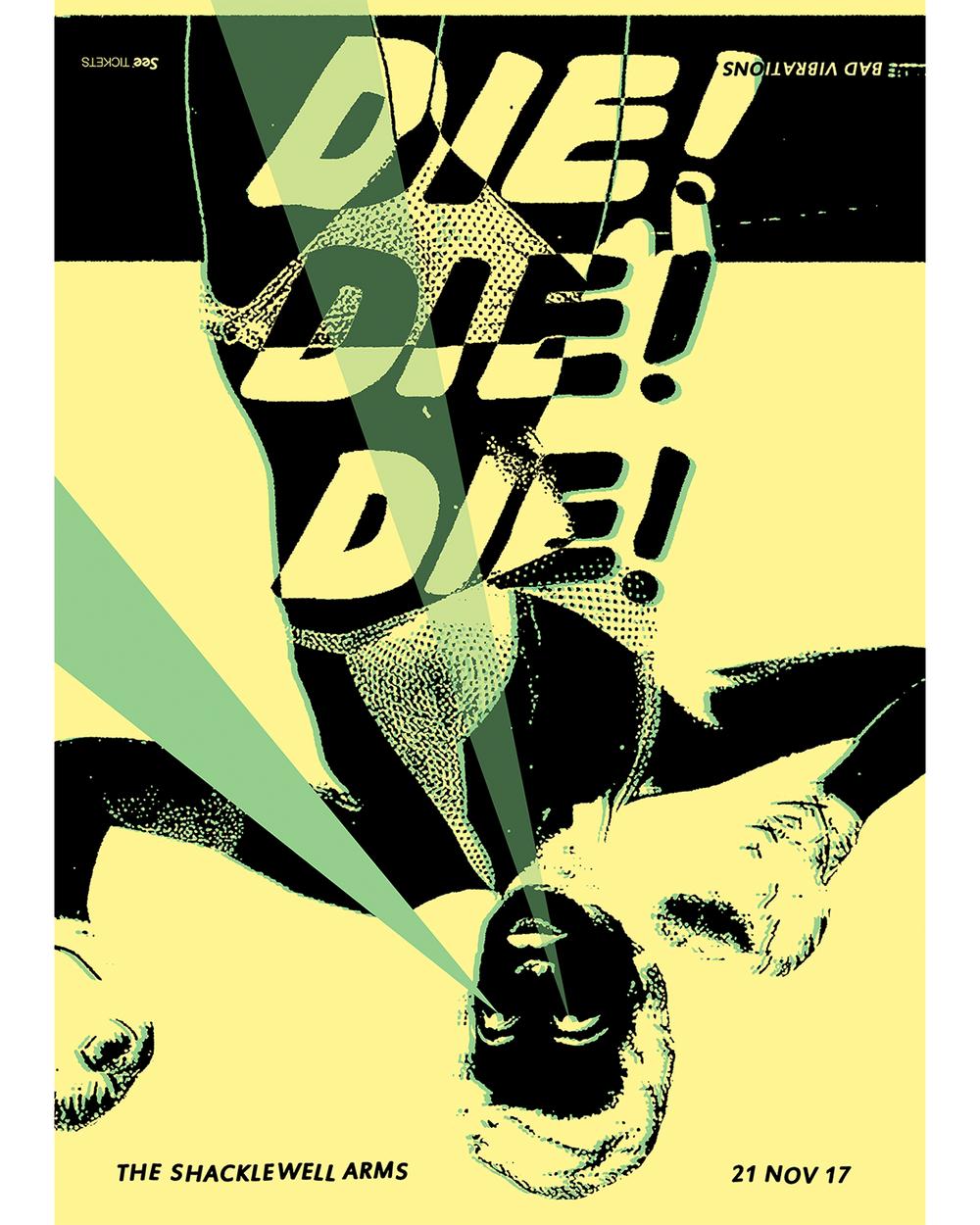 21st_Nov_Bad_Vibrations_Die!_Die!_Die!_Olya_Dyer_gig_poster_Instagram.png