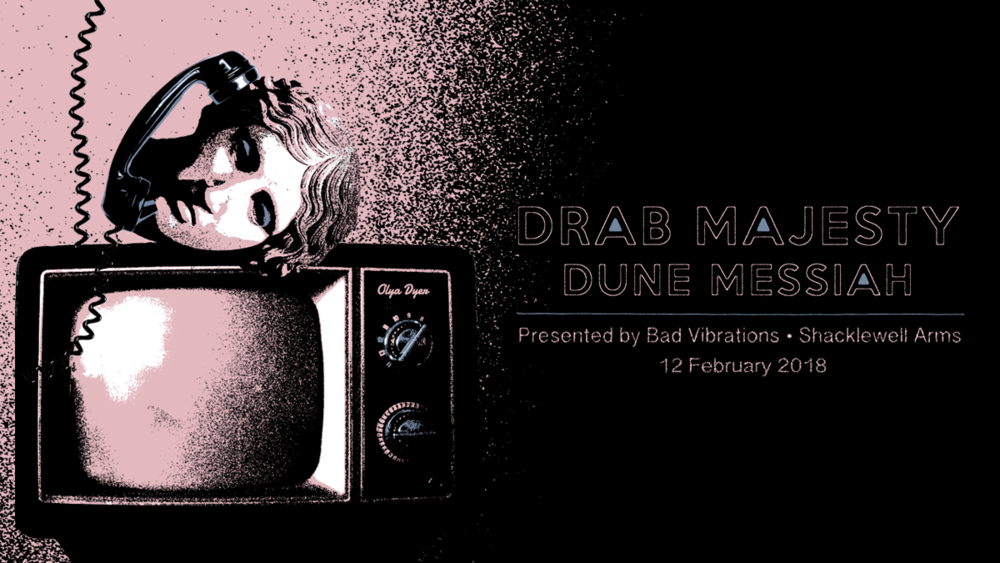 12th_Feb_Bad_Vibrations_Drab_Majesty_Dune_Messiah_Olya_Dyer_gig_poster_banner.png
