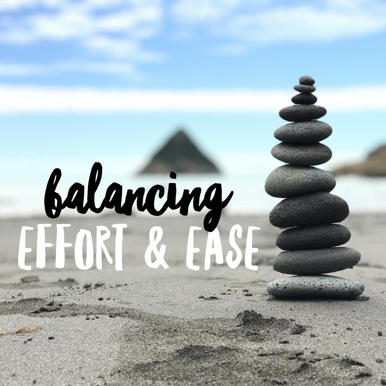 Balancing Effort Ease Wholehearter Yoga