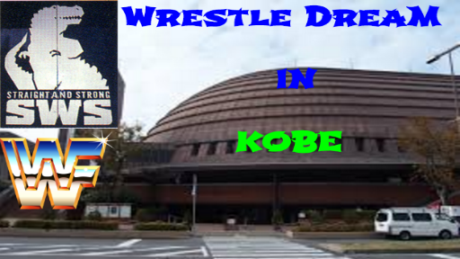 Wrestle Dream In Kobe 4/1/91
