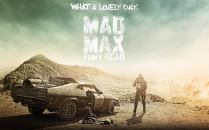 Quick Hit: Mad Max Fury Road (2015)