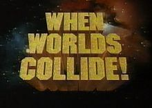 When Worlds Collide 11/6/94