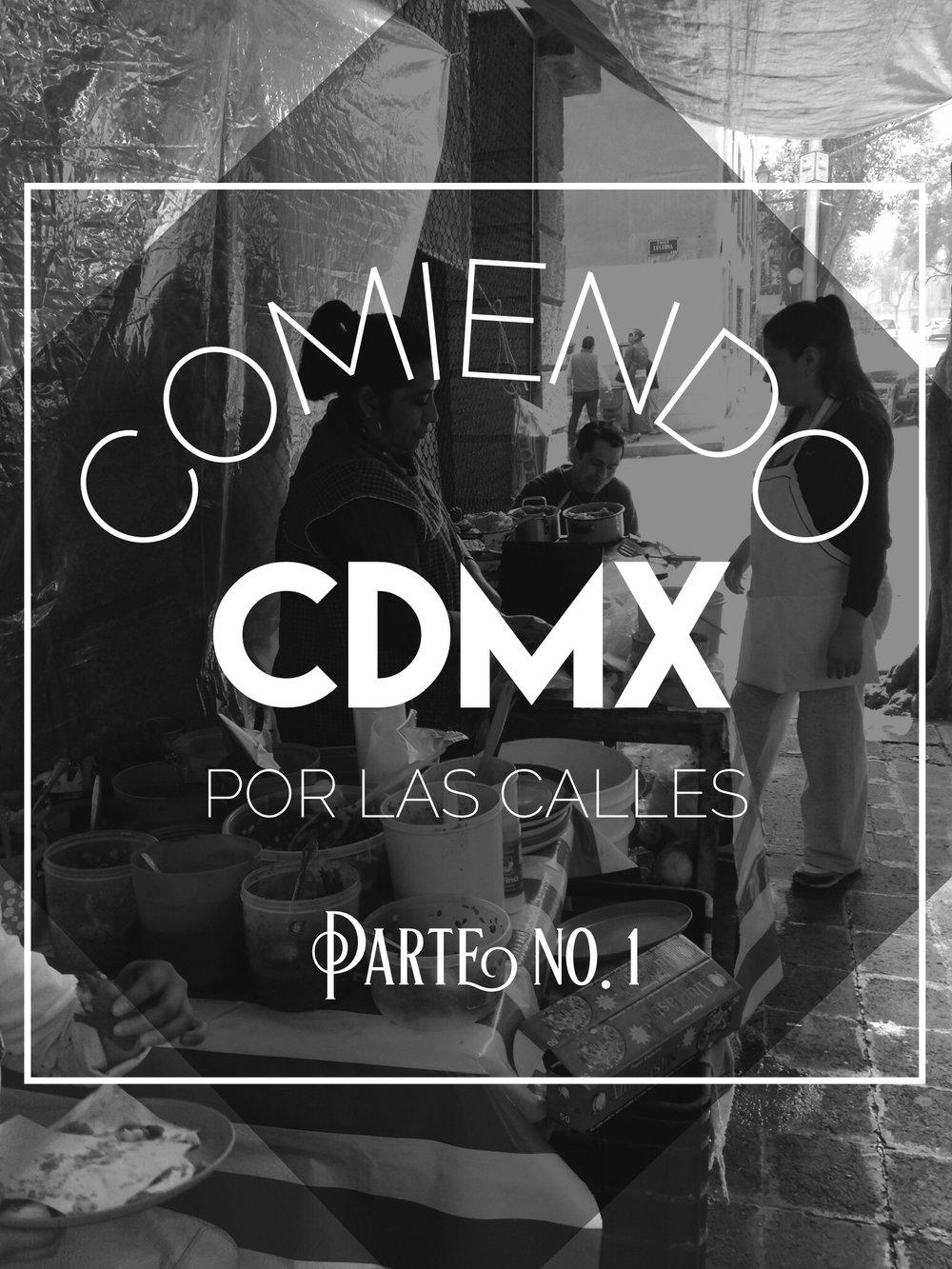 Comiendo Por Las Calles CDMX 1