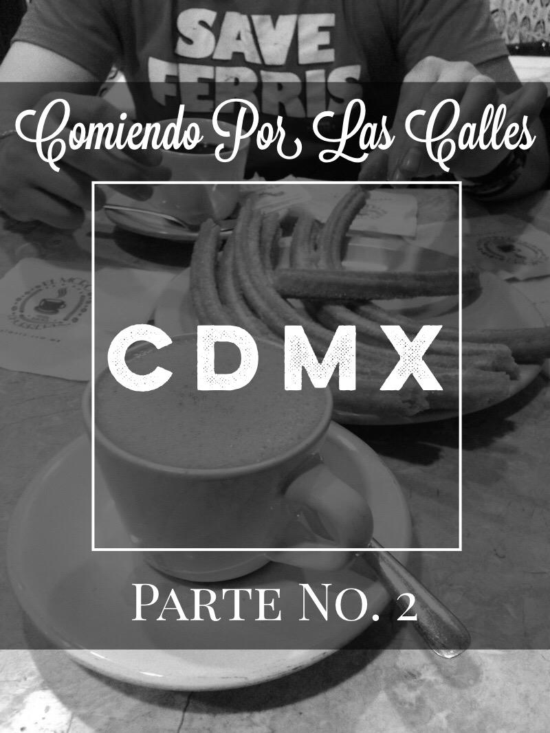 Comiendo por las calles: CDMX Parte 2