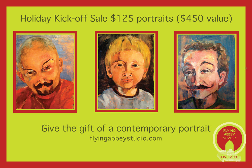 Share the gift of portraiture this holiday season.  Flying Abbey will be running a special for the first two weeks in November.  From November 1st - 14th, you can get a portrait for $125 (inclusive of tax and shipping).  This is a $450 value.