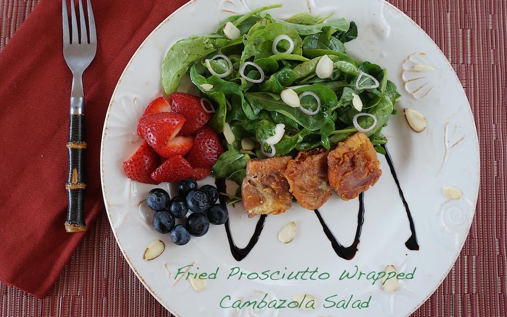 Fried Prosciutto Wrapped Cambazola Salad