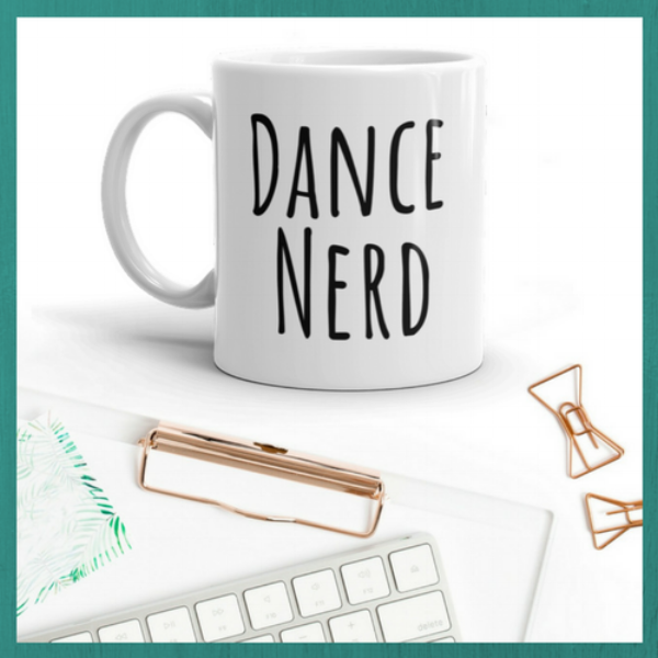 Dance Nerd  (n)  a person who passionately and unapologetically engages in the pursuite of knowledge of all things dance related.