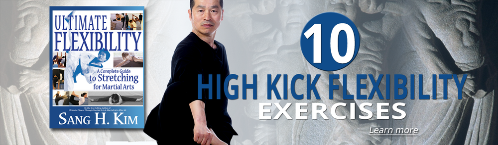 10 High Kick Flexibility Exercises by Sang H. Kim