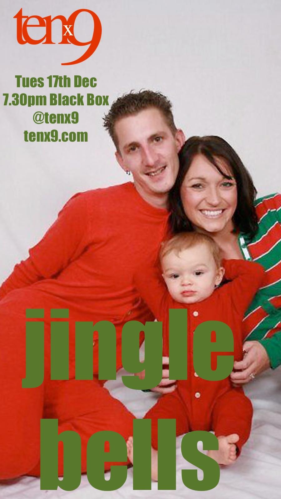 Tenx9 Dec 17th (Tuesday) 7.30pm Black Box Belast. Theme: Jingle Bells