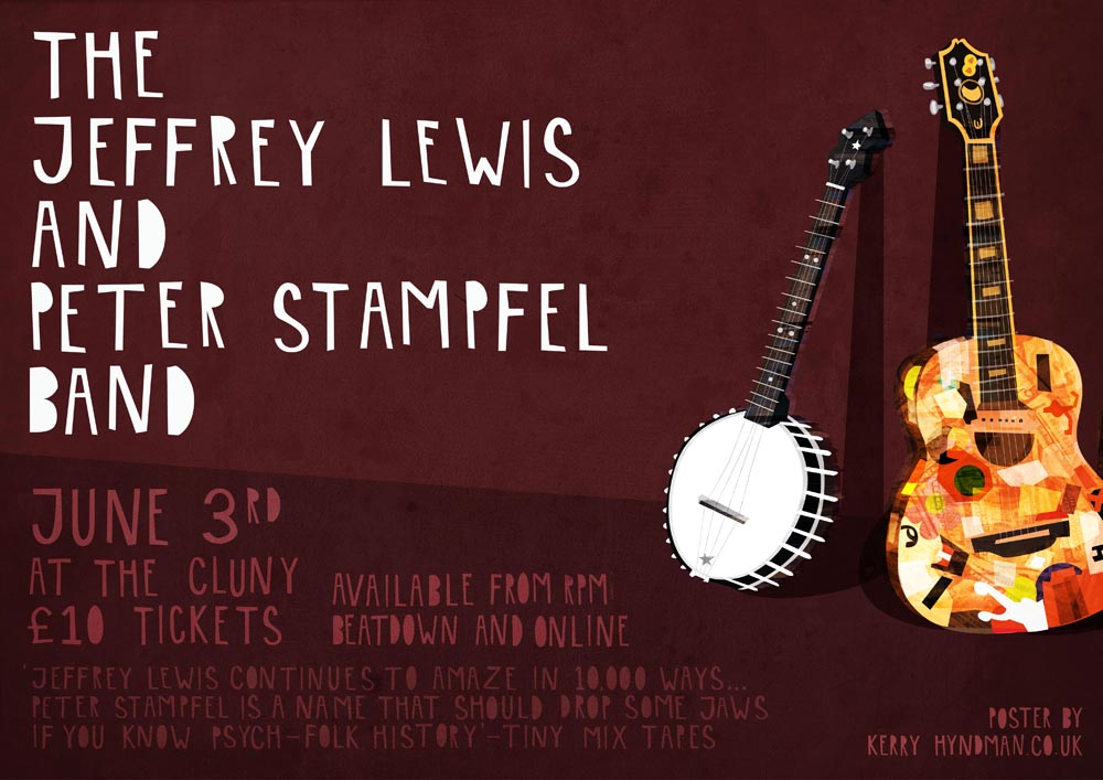 Here's my new gig poster for the rather awesome Jeffrey Lewis and his new band with Peter Stampfel. If you wanna go then pop over to the  Facebook  page with more info and tickets - should be a good'un!