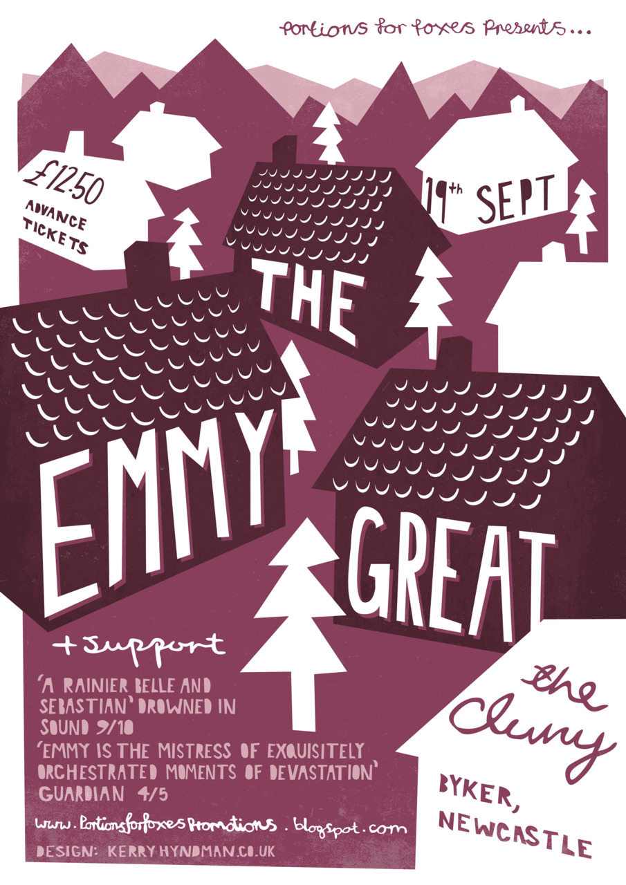 I was asked by Portions For Foxes Promotions to design a poster for the Emmy the Great gig at the Cluny in Newcastle. You can find out more about the show here  http://bit.ly/kYIZYV    The poster is based in gingerbread houses and is probably the fist time I've ever used purple in an illustration!