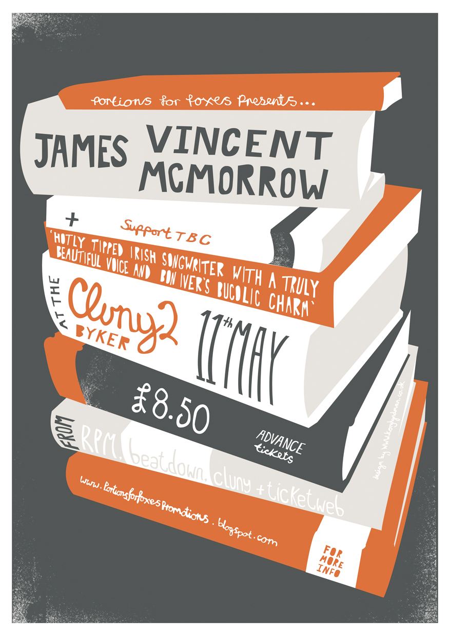 Here's a gig poster I designed for the James Vincent McMorrow show at The Cluny 2 in Newcastle. for more info visit the portions for foxes  site .