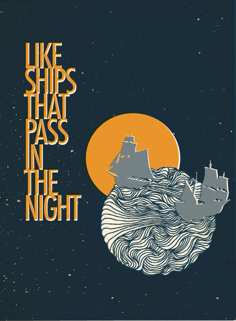 "'Like ships that pass in the night' idiom illustration.   the expression comes from a peom by Henry Wadsworth Longfellow   ""Ships that pass in the night, and speak each other in passing, only a signal shown, and a distant voice in the darkness; So on the ocean of life, we pass and speak one another, only a look and a voice, then darkness again and a silence."""