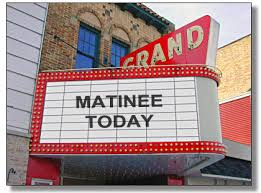 Matinee Today Marquee.jpeg