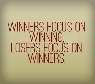 winners-focus-on-winning-losers-focus-on-winners-winner-quote.jpg