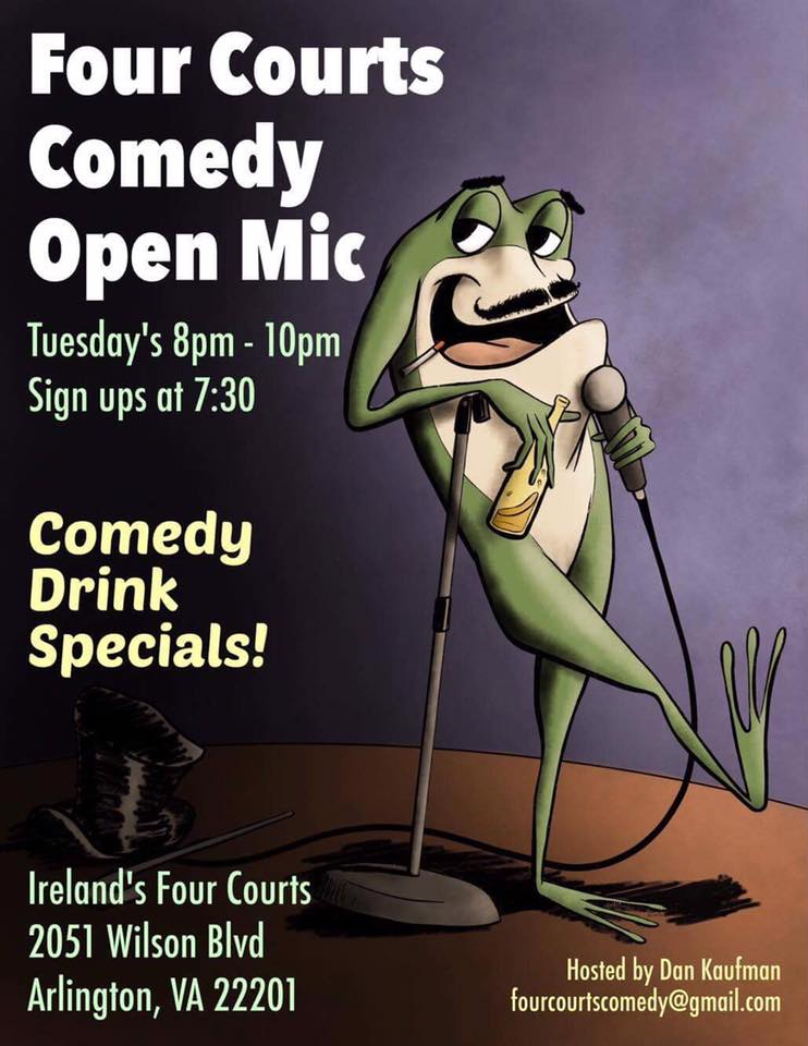 I'm hosting!  Email ahead of time at fourcourtscomedy@gmail.com