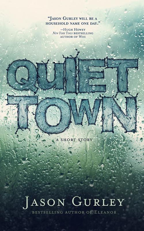 Gurley_QUIET_TOWN_EbookEdition .jpg