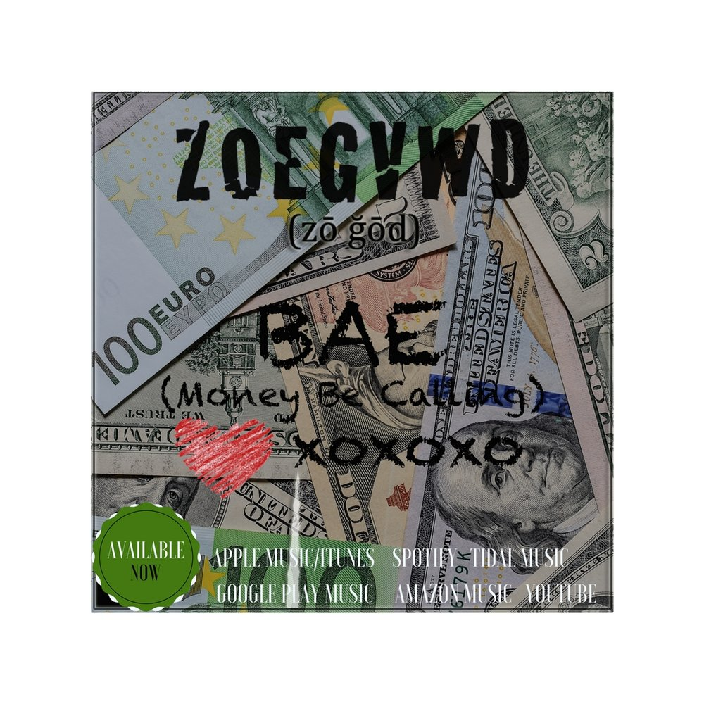 ZoeGawd - BAE (MONEY BE CALLING)
