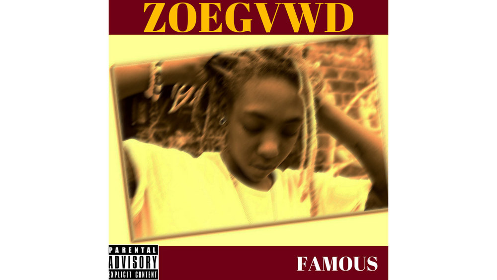 ZoeGawd - Famous