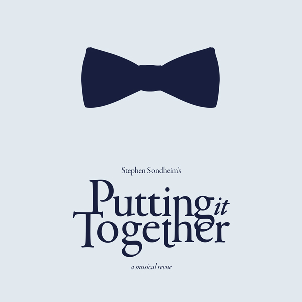 'Putting It Together' a musical revue by Stephen Sondheim