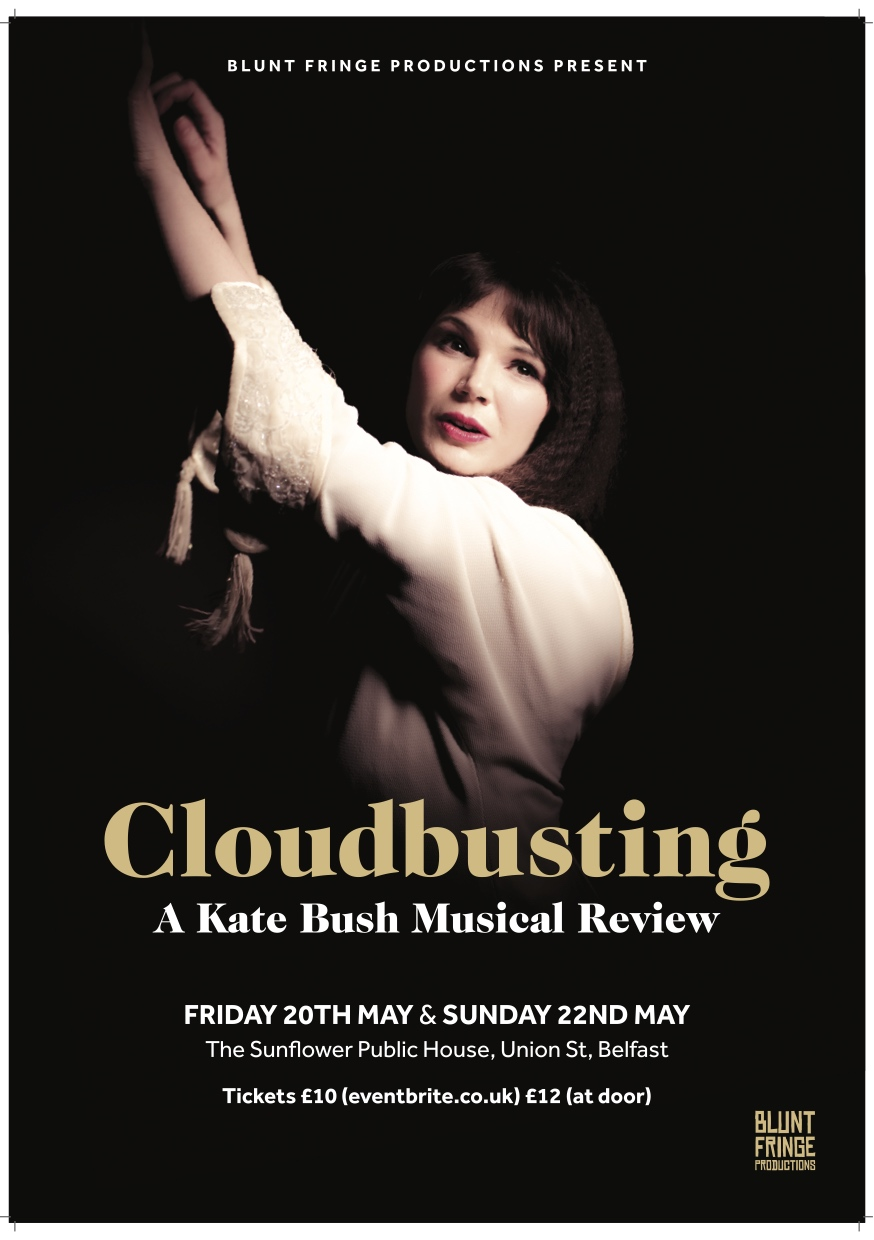 """Cloudbusting: A Kate Bush Musical Review"" Various dates May & August 2016"